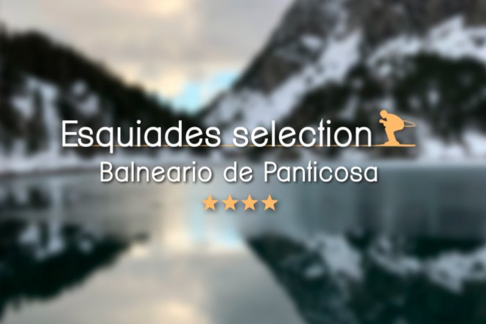 noticia ski Esquiades Selection presenta: Hotel Resort Balneario De Panticosa 4*