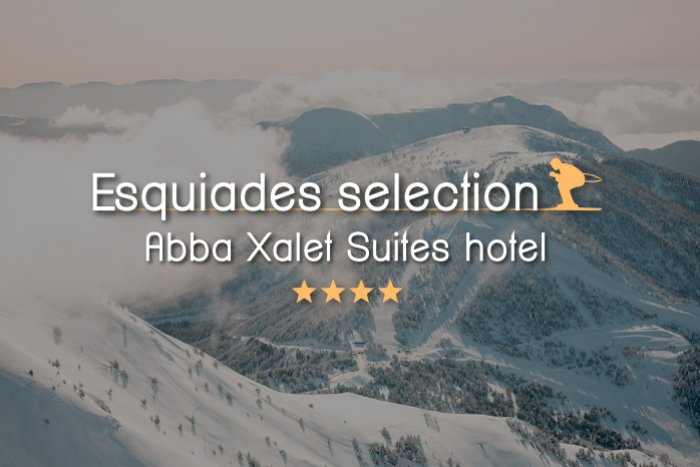 noticia ski Esquiades Selection presenta: Abba Xalet Suites Hotel 4*