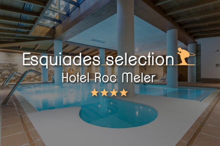 noticia ski Esquiades Selection presenta: Hotel Roc Meler 4*